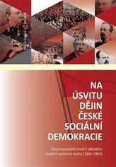 Na úsvitu dějin české sociální demokracie
