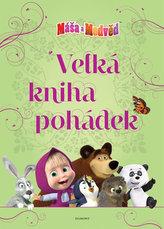 Máša a medvěd - Velká kniha pohádek