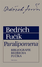 Paralipomena. Bibliografie Bedřicha Fučíka