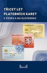 Třicet let platebních karet v Česku a Slovensku