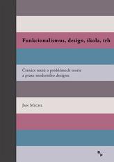 Funkcionalismus, design, škola, trh