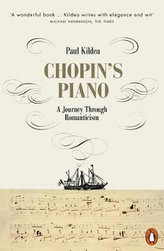 Chopin´s Piano : A Journey through Romanticism