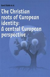 The Christian roots of European identity. A central European perspective