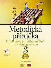 Informatika pro základní školy a víceletá gymnázia 3 Metodická příručka + CD