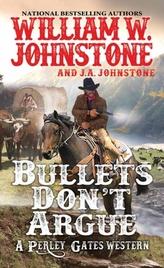 Bullets Don't Argue