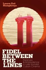 Fidel between the Lines
