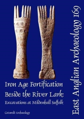 EAA 169: Iron Age Fortification Beside the River Lark
