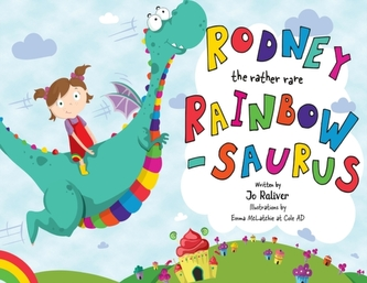 Rodney the Rather Rare Rainbowsaurus
