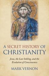 Secret History of Christianity, A