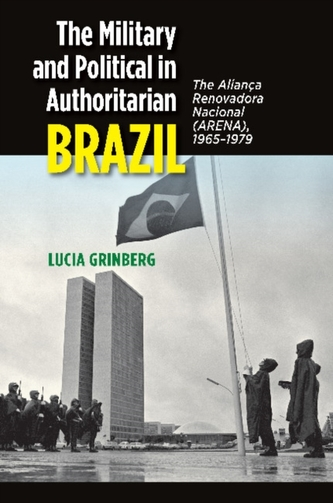 The Military and Political in Authoritarian Brazil