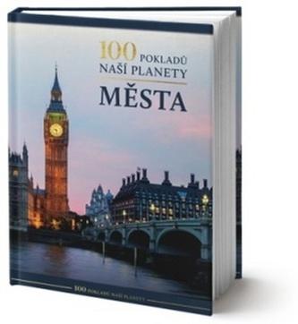 100 pokladů naší planety Města