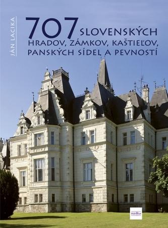 707 slovenských hradov, zámkov, kaštieľov, panských sídel a pevností