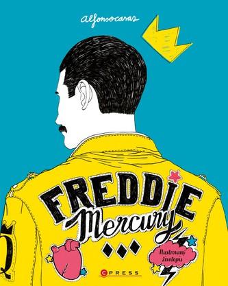 Freddie Mercury: Ilustrovaný životopis