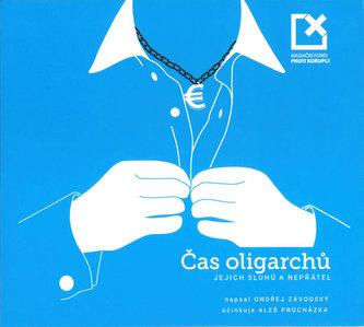 Čas oligarchů, jejich sluhů a nepřátel - audioknihovna