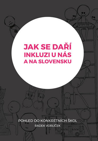 Jak se daří inkluzi u nás a na Slovensku? - Pohled do konkrétních základních škol