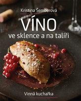Víno ve sklence a na talíři - Vinná kuchařka