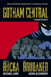 Gotham Central 3 V rajonu šílenství
