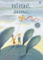 Vieš pískať Johanna?