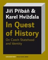In Quest of History On Czech Statehood and Identity