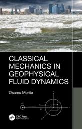 Classical Mechanics in Geophysical Fluid Dynamics