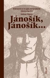 Jánošík, Jánošík... -  Povesti o najslávnejšom zbojníkovi