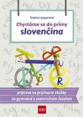 Chystáme sa do prímy – slovenčina, príprava na prijímacie skúšky zo slovenského jazyka a literatúry na osemročné gymnáziá