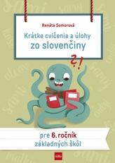 Krátke cvičenia a úlohy zo slovenčiny pre 6. ročník základných škôl