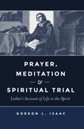Prayer, Meditation, and Spiritual Trial