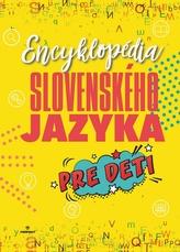 Encyklopédia slovenského jazyka pre deti
