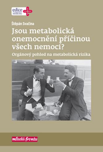 Jsou metabolická onemocnění příčinou všech nemocí?