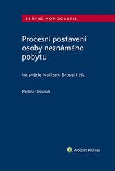 Procesní postavení osoby neznámého pobytu - Ve světle Nařízení Brusel I bis