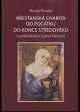 Křesťanská charita od počátku do konce středověku