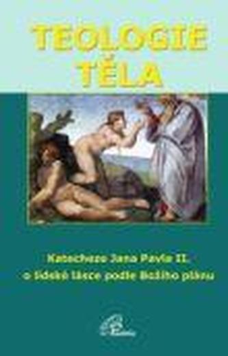 Teologie těla (5.vyd)