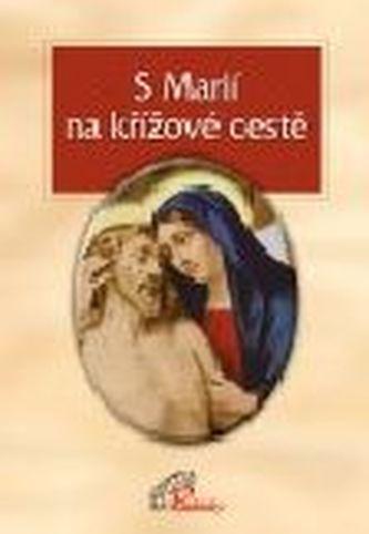 S Marií na křížové cestě