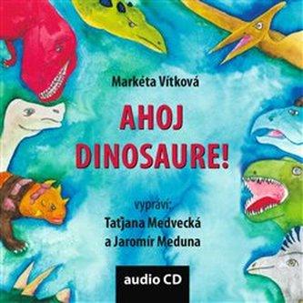 Ahoj dinosaure!