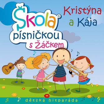 KRISTÝNA A KÁJA Škola písničkou s Žáčkem CD