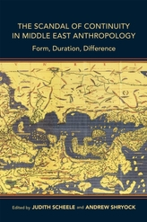 The Scandal of Continuity in Middle East Anthropology