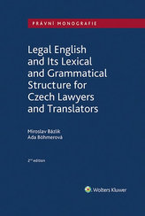 Legal English and Its Lexical and Grammatical Structure for Czech Lawyers and Translators