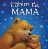 Ľúbim ťa, mama