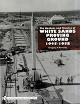 Rockets and Missiles  of White Sands Proving Ground: 1945-1958