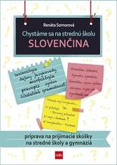 Chystáme sa na strednú školu – slovenčina – príprava na prijímacie skúšky na SŠ a gymnáziá