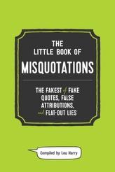 Little Book of Misquotations