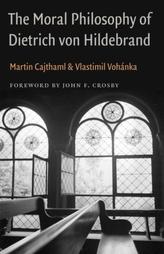 The Moral Philosophy of Dietrich von Hildebrand