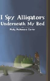 I SPY ALLIGATORS UNDERNEATH MY BED