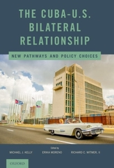 The Cuba-U.S. Bilateral Relationship