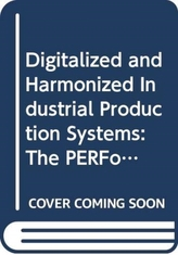 Digitalized and Harmonized Industrial Production Systems