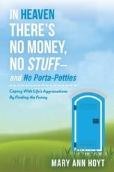 In Heaven There's No Money, No Stuffa and No Porta-Potties