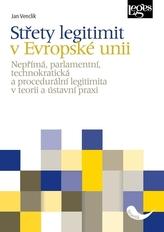 Střety legitimit v Evropské unii - Nepřímá, parlamentní, technokratická a procedurální legitimita v teorii a ústavní praxi