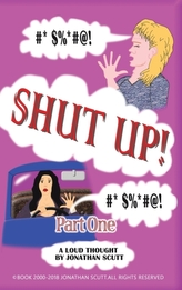 Shut Up! - Part One