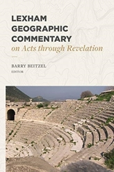 LEXHAM GEOGRAPHIC COMMENTARY ON ACTS THR